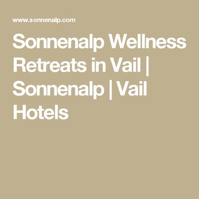 Sonnenalp Wellness Retreats in Vail | Sonnenalp | Vail Hotels