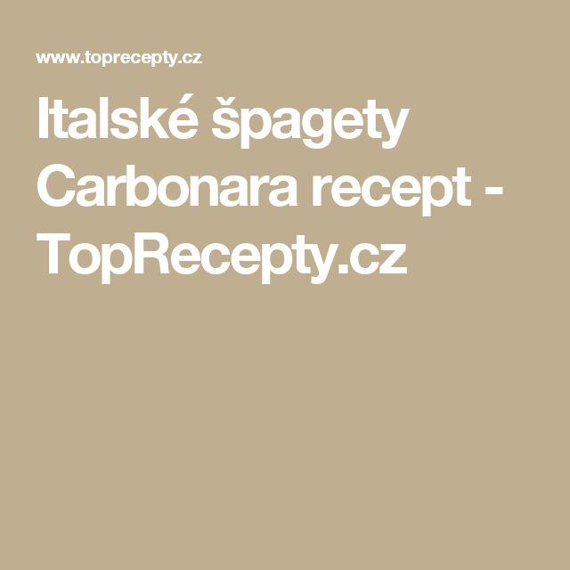 Italské špagety Carbonara recept - TopRecepty.cz