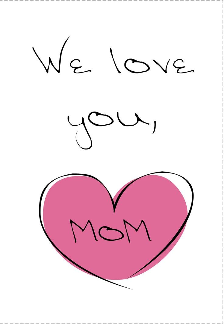 free printable we love you mom printable mother's day