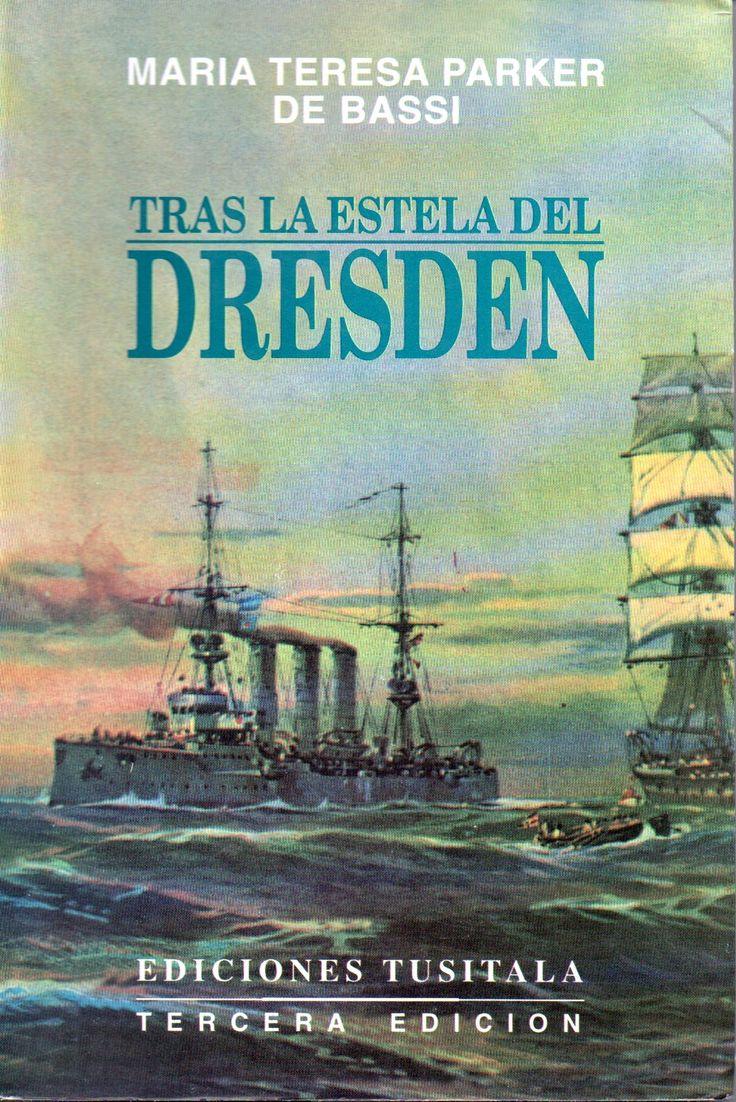 Tras la Estela del Dresden. María Teresa Parker de Bassi