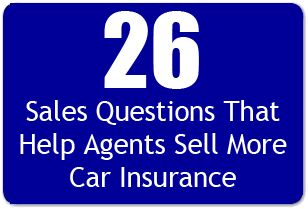 26 Sales Questions That Help Agents Sell More Car Insurance