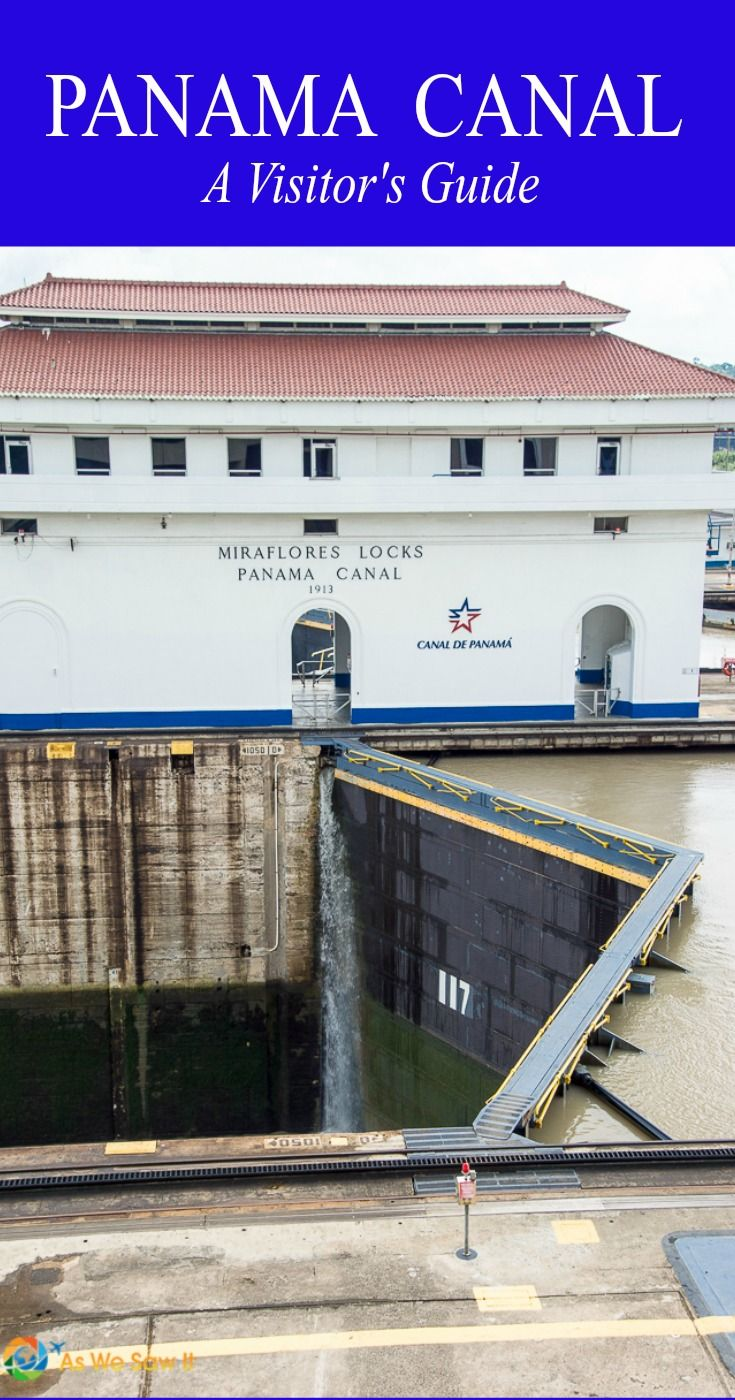 Great guide for visiting the Panama Canal, written by a frequent visitor.