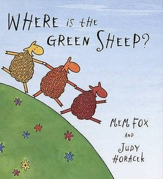 97. Where is the Green Sheep? / Mem Fox, illustrated by Judy Horacek (2004)