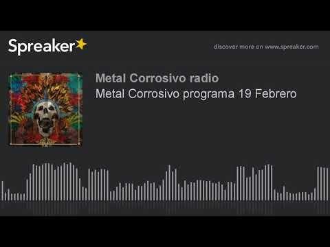 Metal Corrosivo programa 19 Febrero (made with Spreaker)