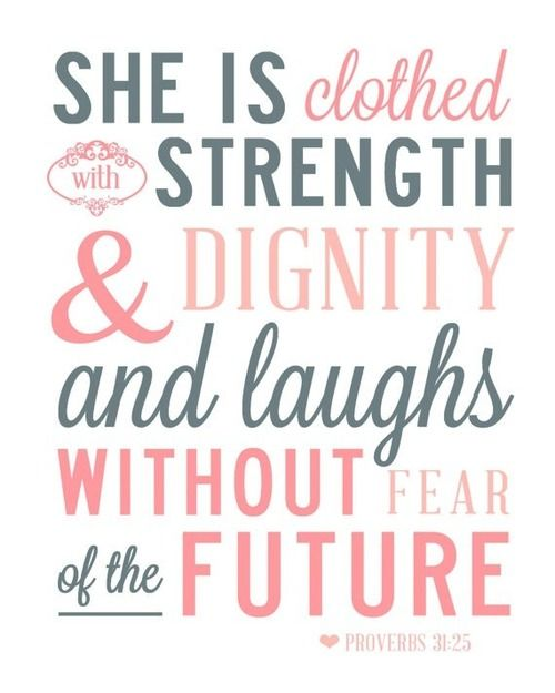 She Is Clothed With Strength And Dignity And She Laughs: She Is Clothed With Strength And Dignity And Laughs