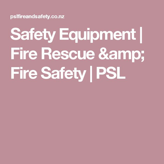 Safety Equipment | Fire Rescue & Fire Safety | PSL