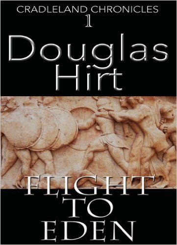 Flight to Eden (Cradleland Chronicles #1) by Douglas Hirt.