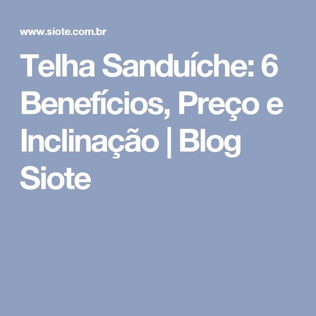 Telha Sanduíche: 6 Benefícios, Preço e Inclinação   Blog Siote
