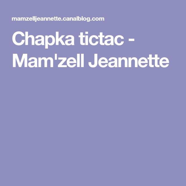 Chapka tictac - Mam'zell Jeannette
