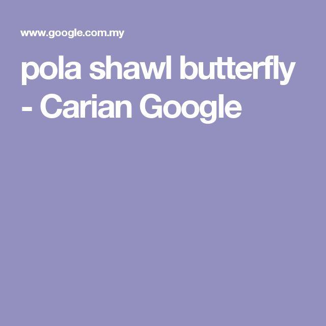 pola shawl butterfly - Carian Google