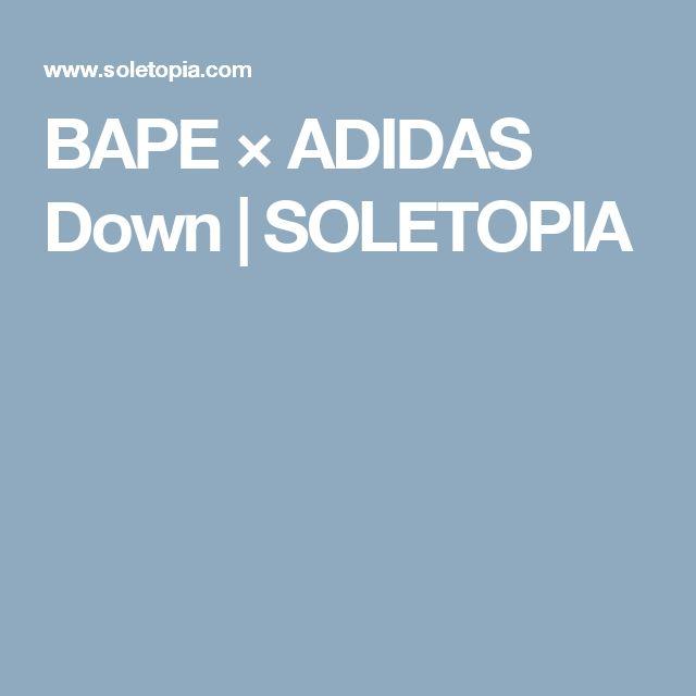 BAPE × ADIDAS Down | SOLETOPIA