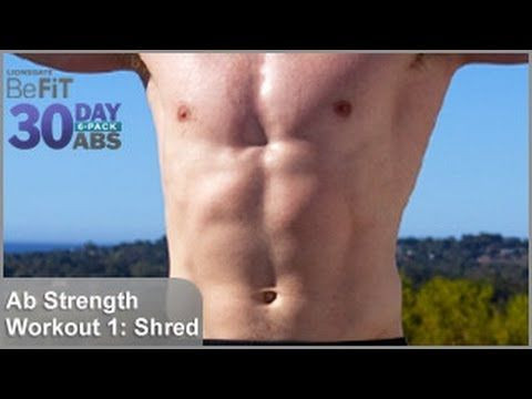 Ab Strength Workout 1: Shred | 30 DAY 6 PACK ABS - YouTube. Get the full workout schedule here http://twitdoc.com/view.asp?id=80304=1PYO=PDF=30Day6PackAbs-MonthlyPlan-Updated-V2.pdf=LionsgateBeFit=119835363=key-gvm3a3rongfvfg9frwg