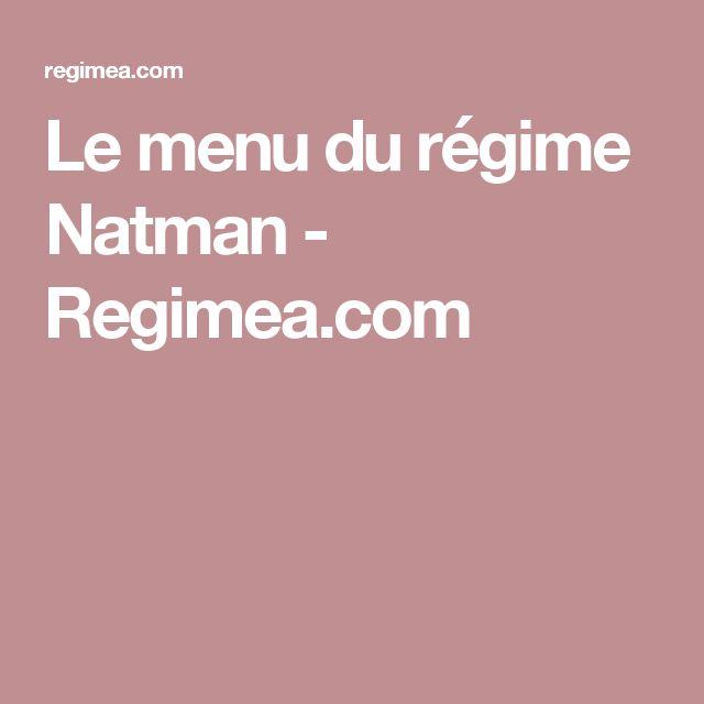 Le menu du régime Natman - Regimea.com