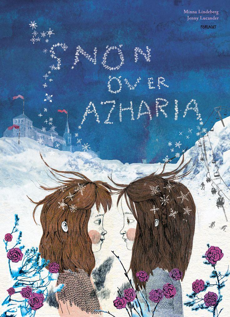 Snön över Azahria - Minna Lindeberg,  Jenny Lucander
