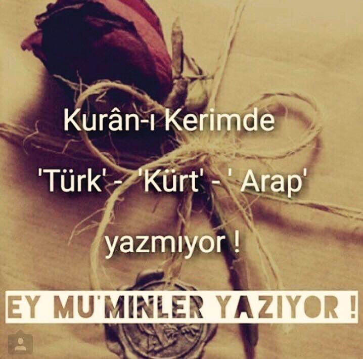 Kurân-ı Kerimde 'Türk' - 'Kürt' - 'Arap' yazmıyor! Ey mü'minler yazıyor! #sözler #anlamlısözler #güzelsözler #manalısözler #özlüsözler #alıntı #alıntılar #alıntıdır #alıntısözler
