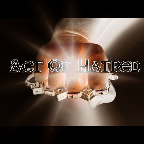 Check out Act Of Hatred on ReverbNation