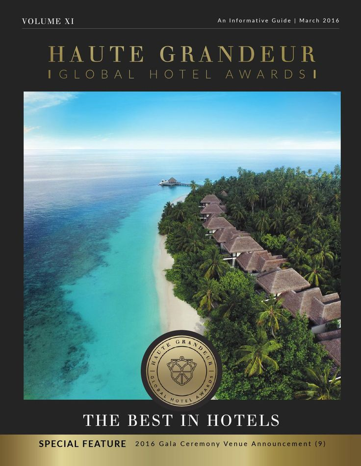 Haute Grandeur, The Best in Hotels™ March 2016  These pages capture the essence of what every discerning traveller seeks  – remarkable hospitality experiences.