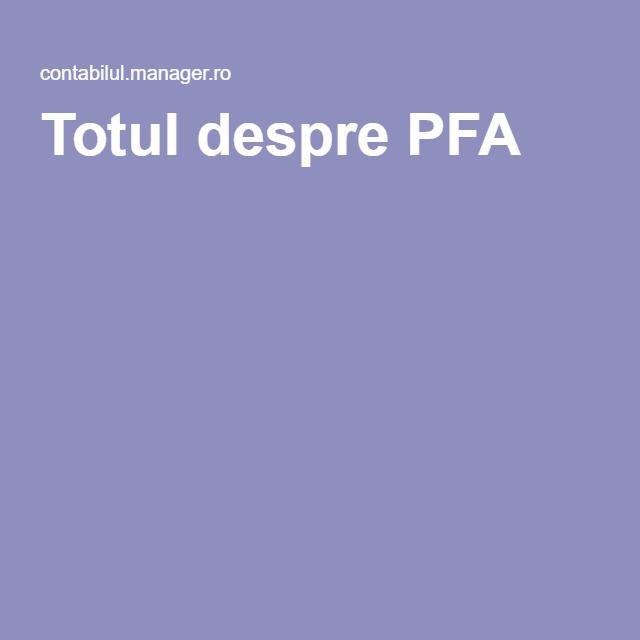 Totul despre PFA