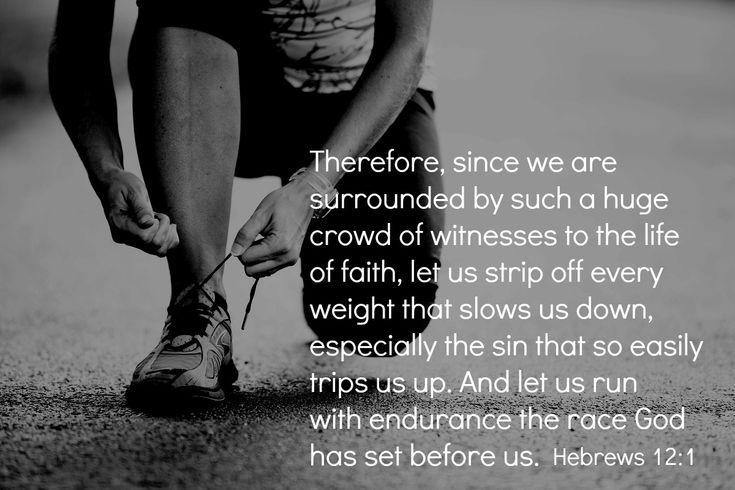 Running the Race Run the race scripture, Inspirational