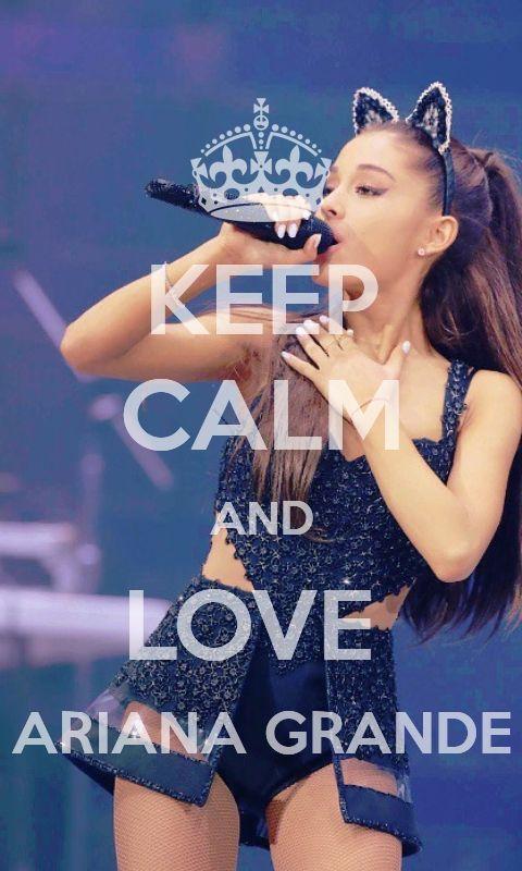 - Keep Calm and Love Ariana Grande - (Made by: @hunterliarz on Twitter)