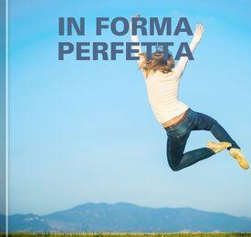 In forma perfetta