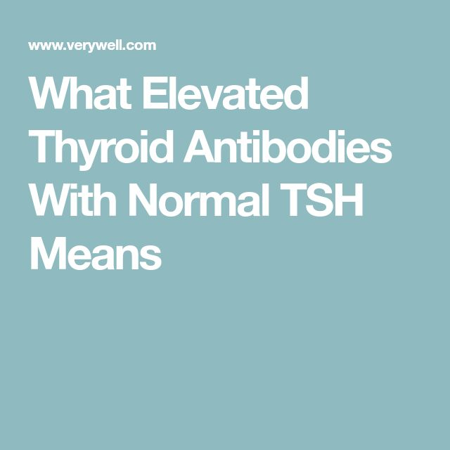 What Elevated Thyroid Antibodies With Normal TSH Means