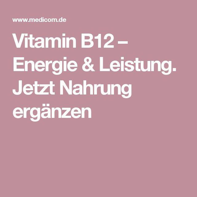 Vitamin B12 – Energie & Leistung. Jetzt Nahrung ergänzen
