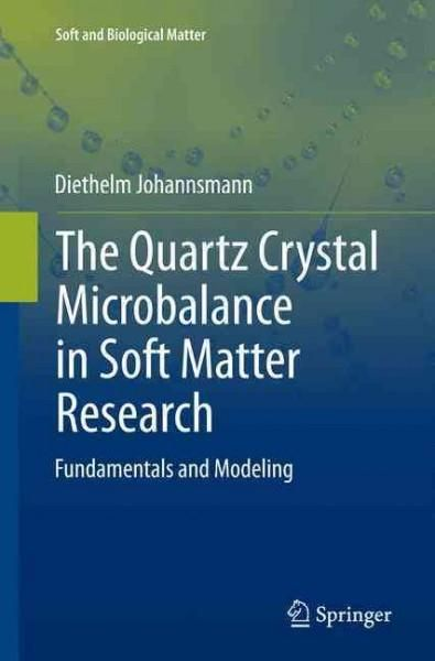 The Quartz Crystal Microbalance in Soft Matter Research: Fundamentals and Modeling