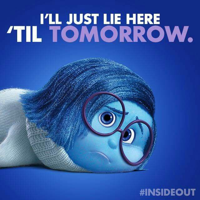 Inside Out Pixar Sadness Quotes Quotesgram: I'll Just Lie Here Til Tomorrow #sadness