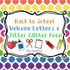 HAPPY BACK TO SCHOOL!  Here is  FREE copy of the Back to School welcome letter/poem I use plus a copy of the super adorable Jitter Glitter poem I a...