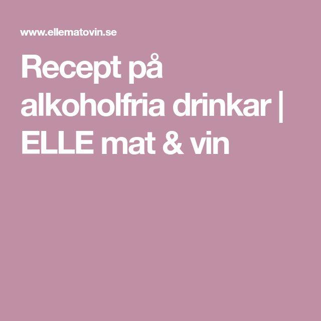 Recept på alkoholfria drinkar   ELLE mat & vin