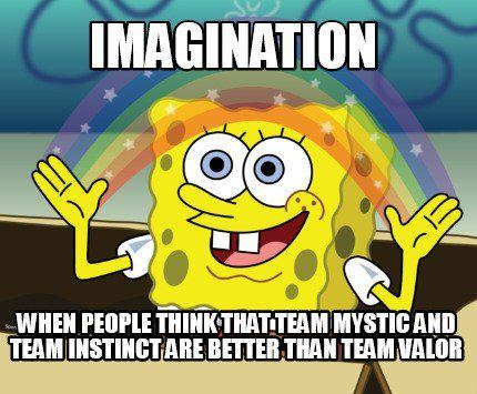 Meme Maker - Imagination when people think that team mystic and team instinct are better than Meme Maker!