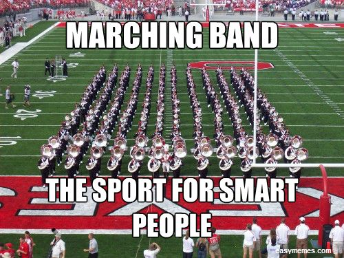 Our Band Director Is Always Saying Were The Smart Kid School