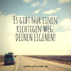 Es gibt nur einen richtigen Weg: DEINEN EIGENEN! #…