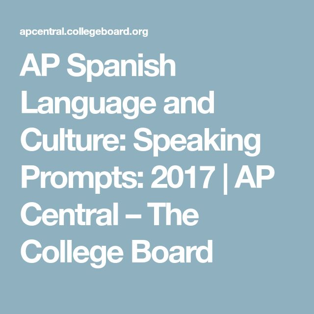 AP Spanish Language and Culture: Speaking Prompts: 2017 | AP Central – The College Board