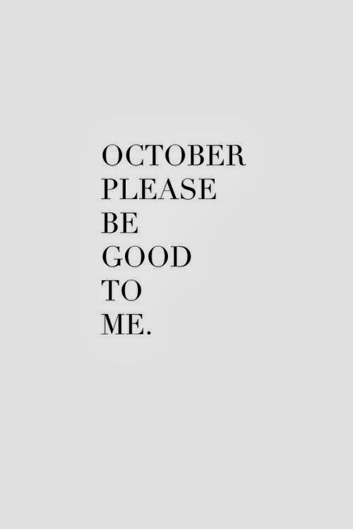 October Please Be Good To Me.