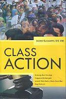 CLASS ACTION Konsep dan Strategi Gugatan Kelompok Untuk Membuka Akses Keadilan Bagi Rakyat