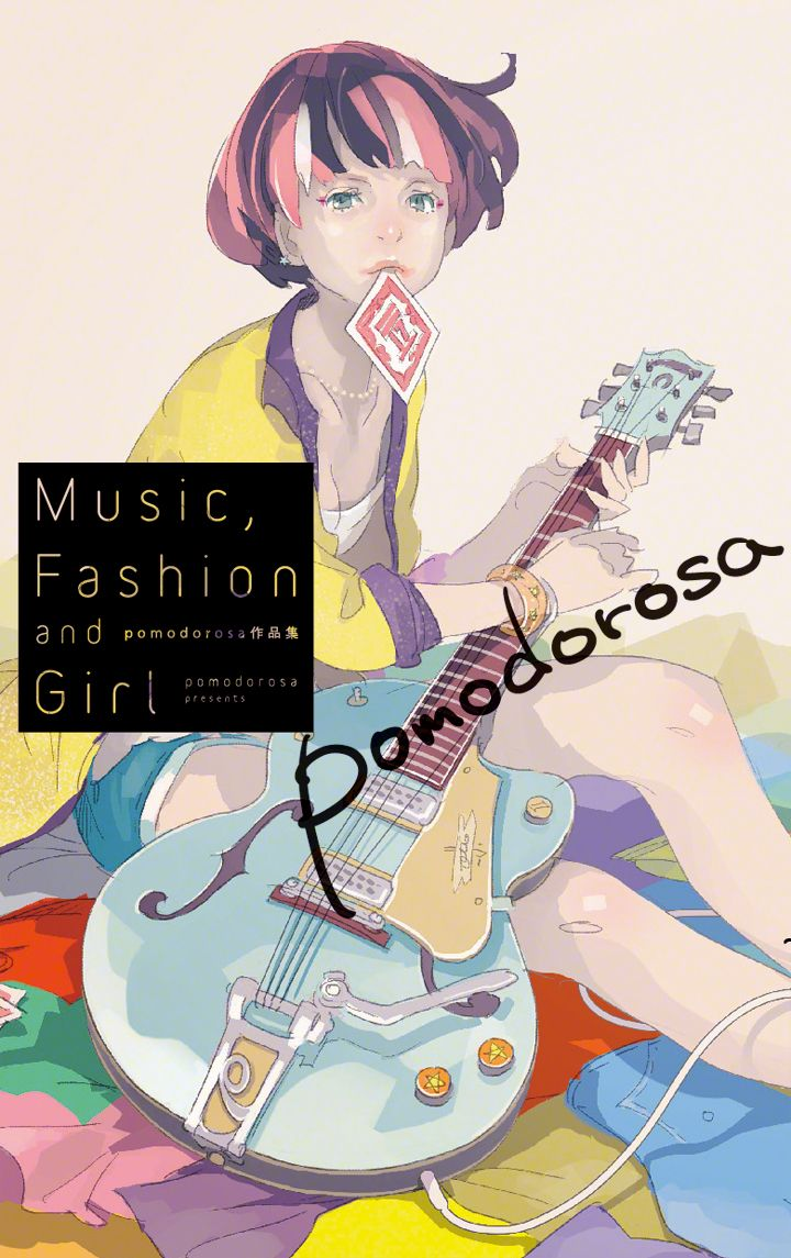 "pomodorosa Original Artwork Book ""Music, Fashion and Girl"" Come out in April 25, 2015 from Ichijinsya"