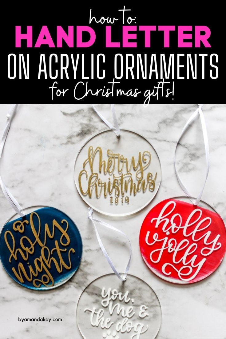 How To Hand Letter On Acrylic Ornaments Diy Gift Idea Hand Lettering Holiday Lettering Letter Gifts