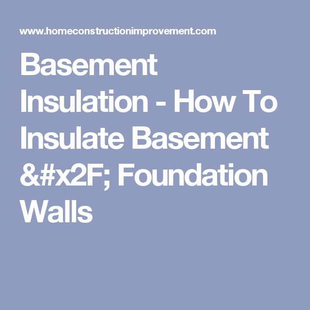25 best ideas about insulating basement walls on