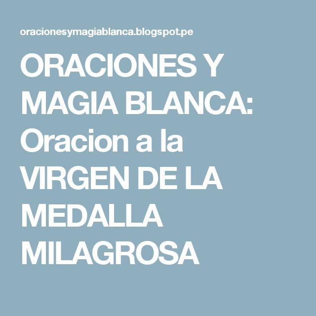 ORACIONES Y MAGIA BLANCA: Oracion a la VIRGEN DE LA MEDALLA MILAGROSA