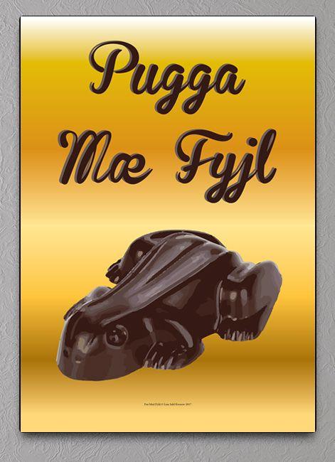 pugga mæ fyjl plakat bornholmsk grafisk chokolade