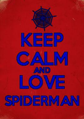 KEEP CALM AND LOVE SPIDERMAN