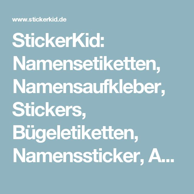StickerKid: Namensetiketten, Namensaufkleber, Stickers, Bügeletiketten, Namenssticker, Aufkleber für kinder, Personalisierte Aufkleber und Etiketten, Namensaufkleber für Kindergarten & Schule, Aufkleber mit namen