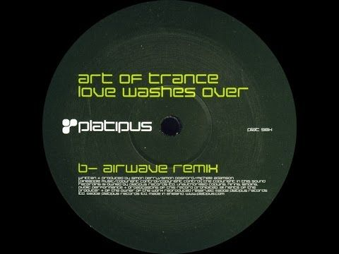 Art Of Trance - Love Washes Over (Airwave Remix) (2002)