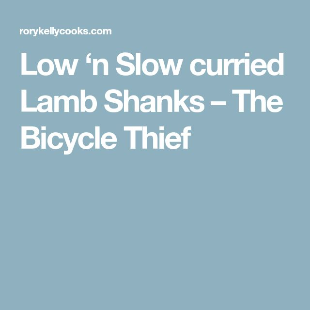 Low 'n Slow curried Lamb Shanks – The Bicycle Thief