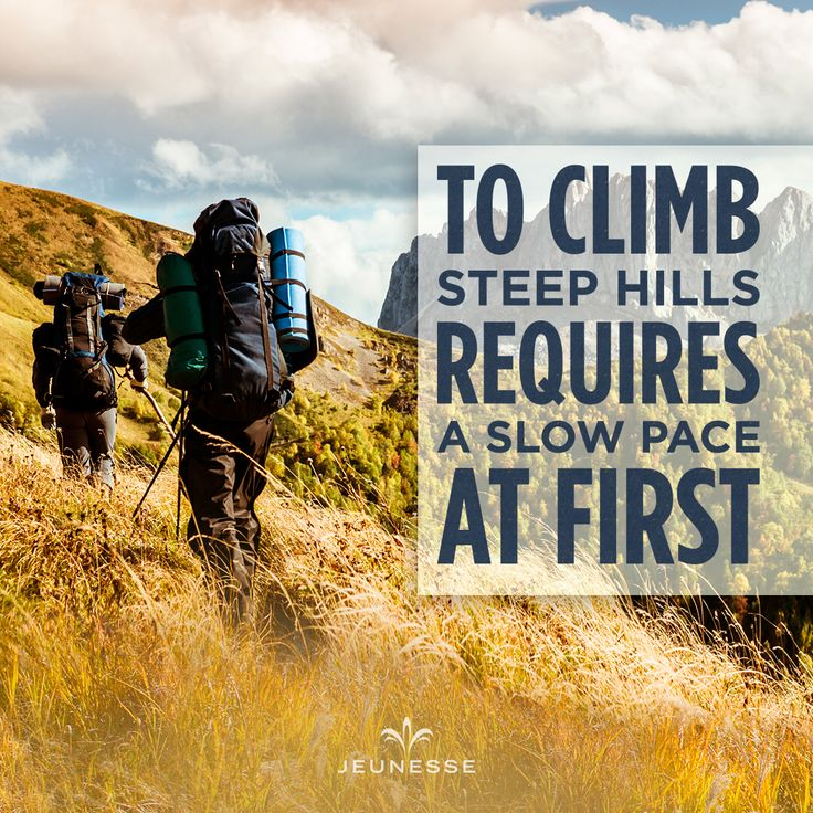 To climb steep hill requires a slow pace at first.  -  https://amroud.jeunesseglobal.com/en-US/