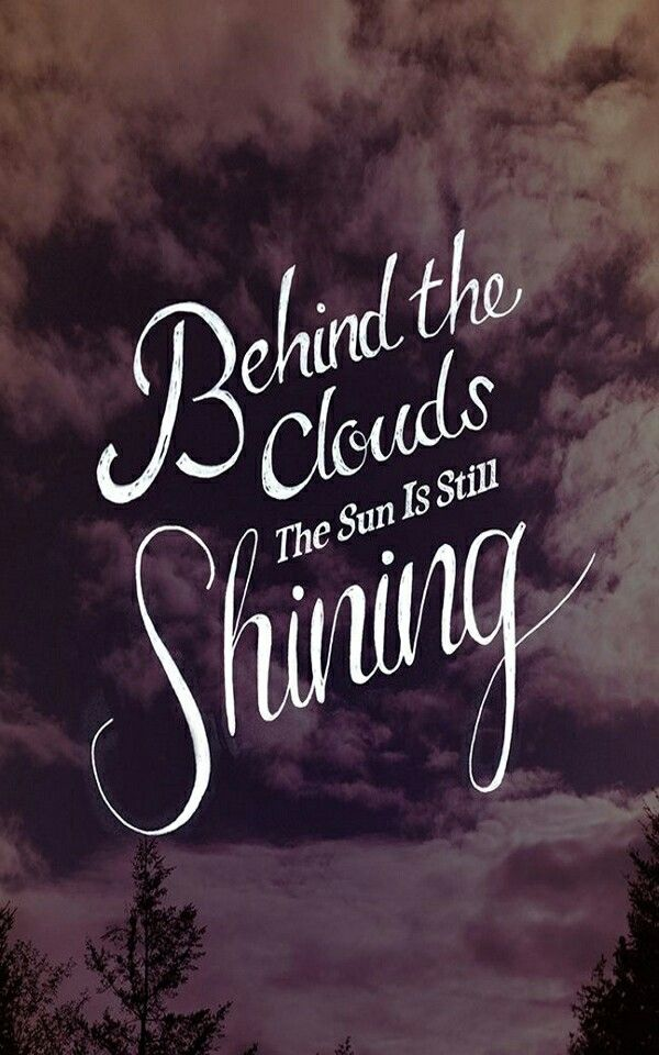 there is a slver lining behind every dark cloud shining Every cloud has a silver lining  there is a brighter side to the problem they are facing the phrase comes from the fact that, every dark rain cloud.