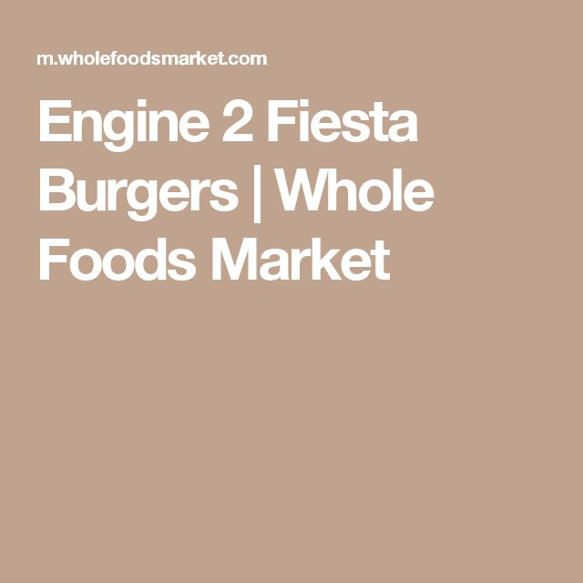 The 25 best whole foods market ideas on pinterest whole foods engine 2 fiesta burgers whole foods malvernweather Choice Image