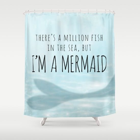 There's A Million Fish In The Sea, But I'm A Mermaid Shower Curtain by A Little…
